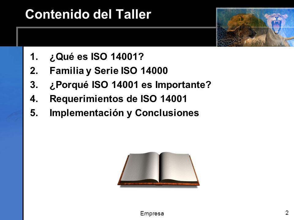 Contenido del Taller ¿Qué es ISO 14001 Familia y Serie ISO 14000