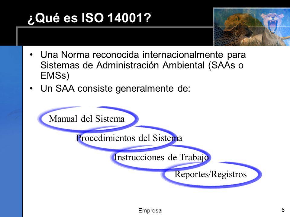 ¿Qué es ISO 14001 Una Norma reconocida internacionalmente para Sistemas de Administración Ambiental (SAAs o EMSs)