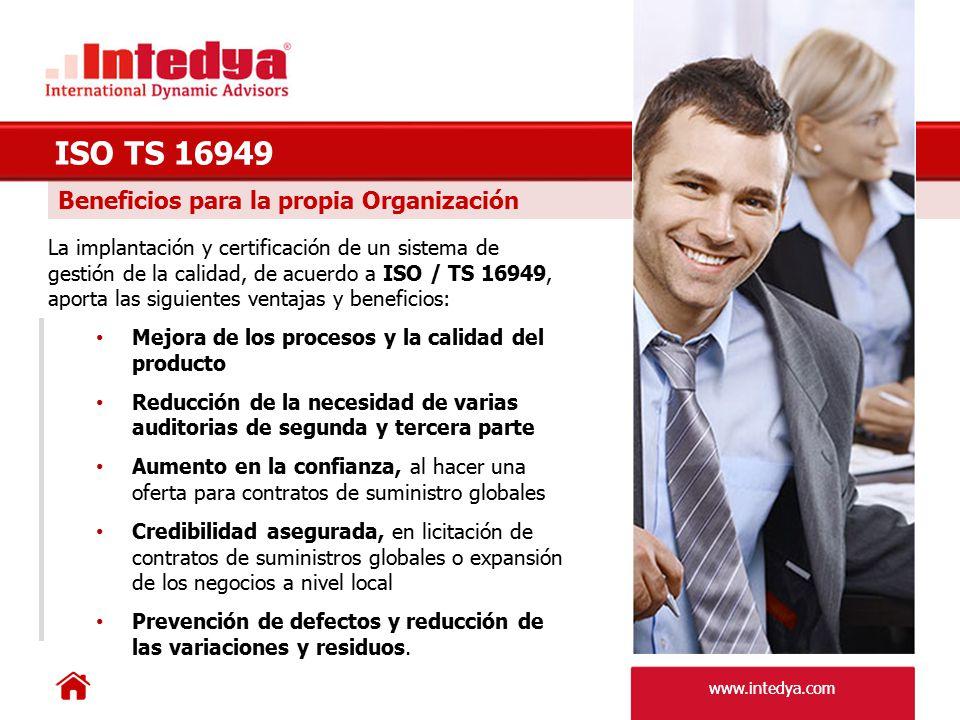 ISO TS 16949 Beneficios para la propia Organización