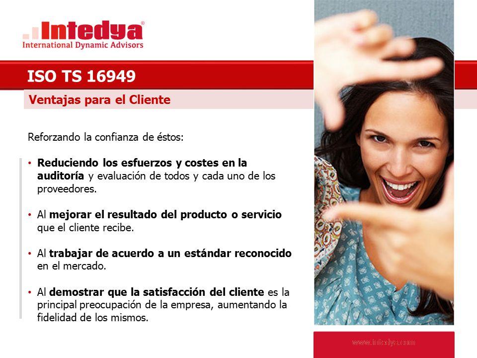 ISO TS 16949 Ventajas para el Cliente