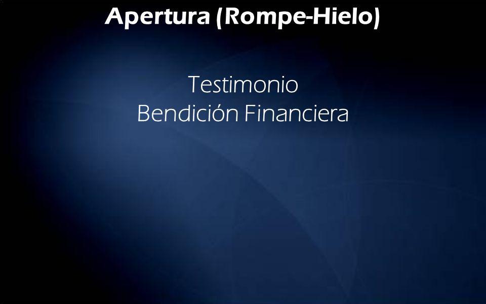 Apertura (Rompe-Hielo) Testimonio Bendición Financiera