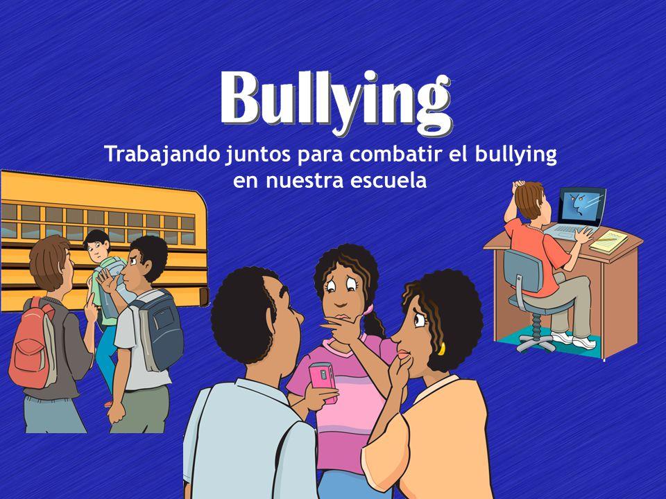 Trabajando juntos para combatir el bullying en nuestra escuela