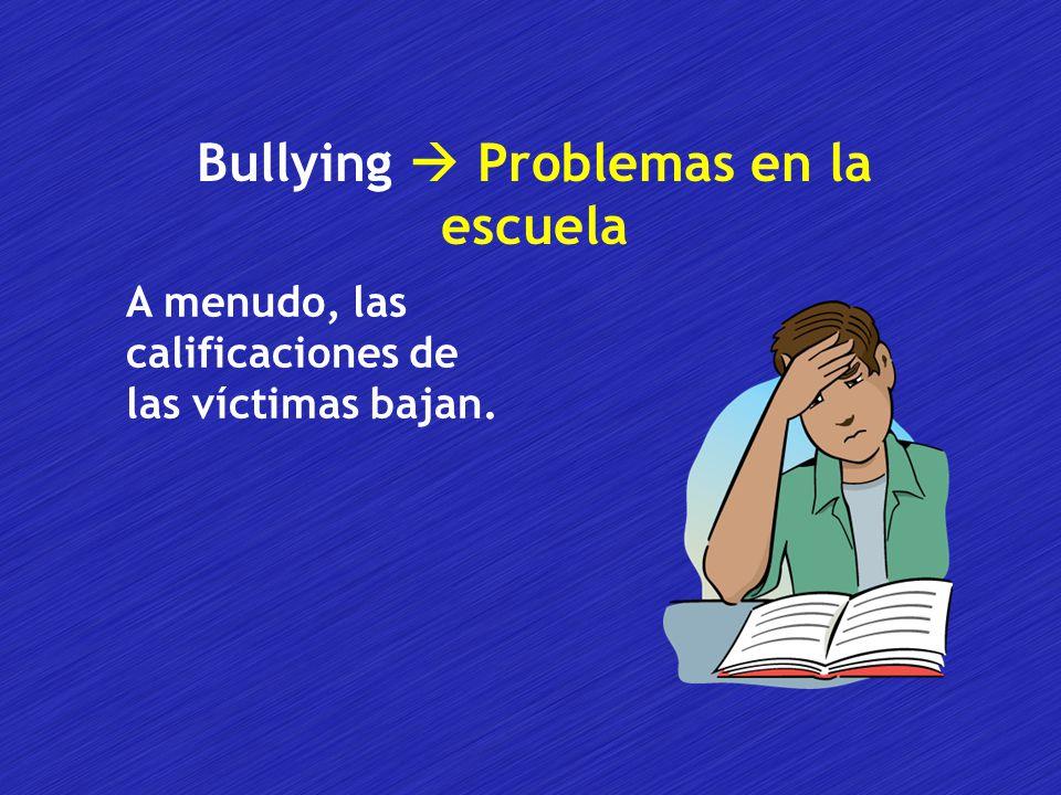 Bullying  Problemas en la escuela