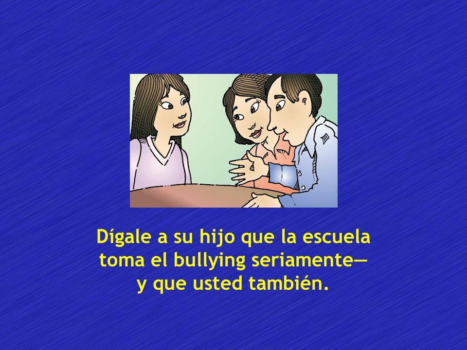 Dígale a su hijo que la escuela toma el bullying seriamente— y que usted también.