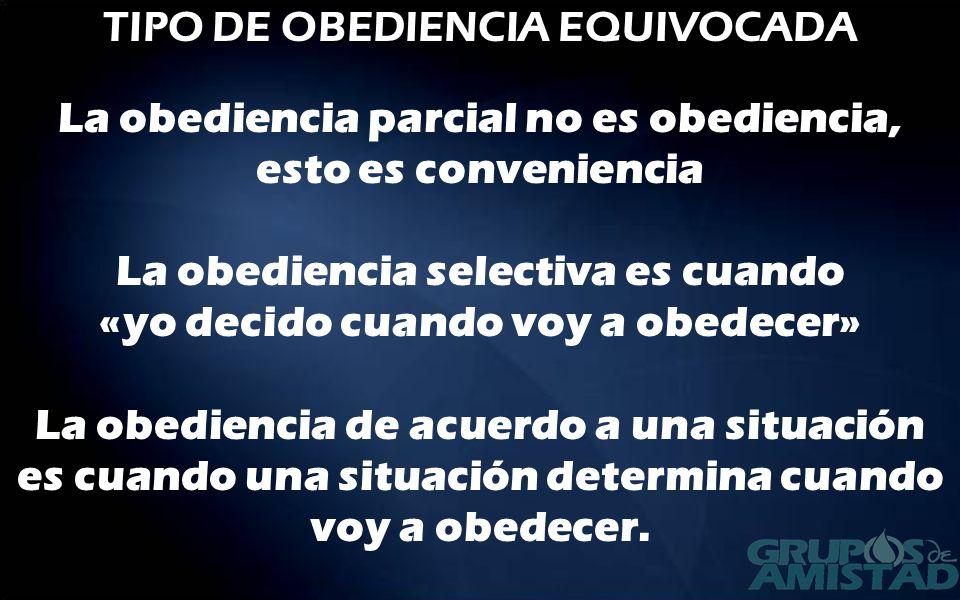 TIPO DE OBEDIENCIA EQUIVOCADA