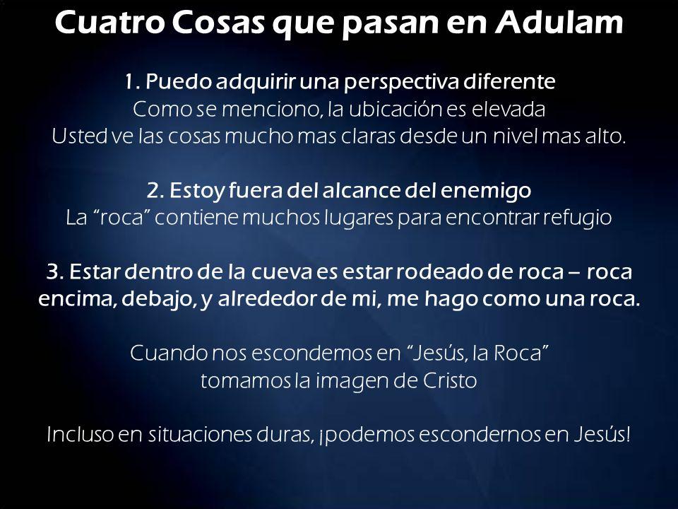 Cuatro Cosas que pasan en Adulam