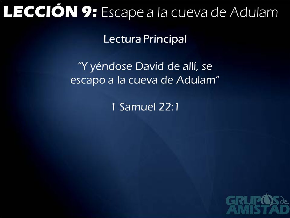 LECCIÓN 9: Escape a la cueva de Adulam