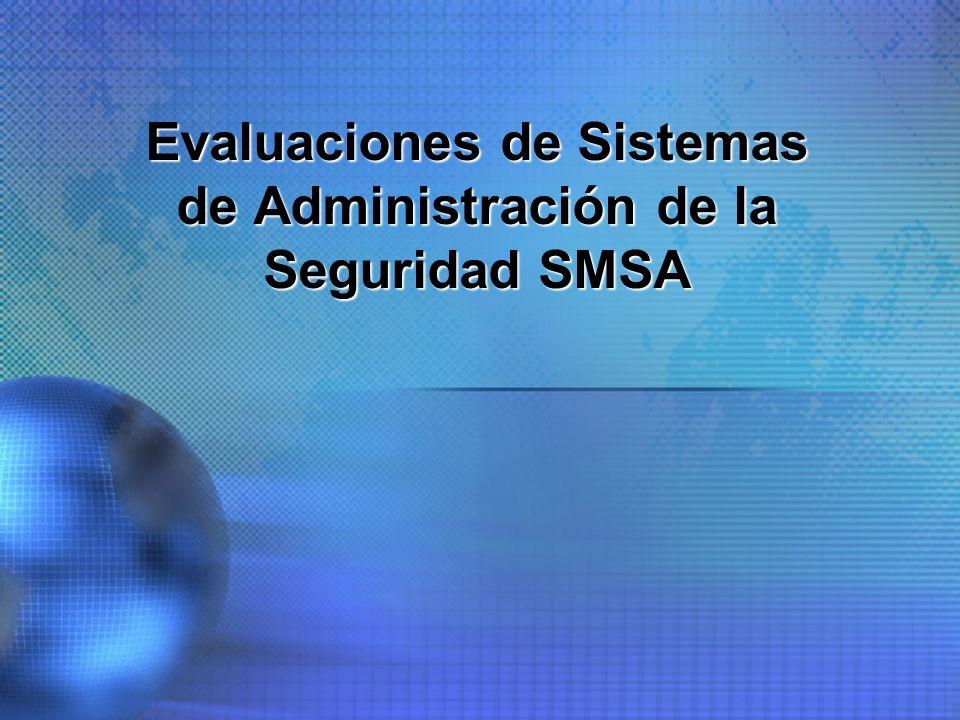 Evaluaciones de Sistemas de Administración de la Seguridad SMSA