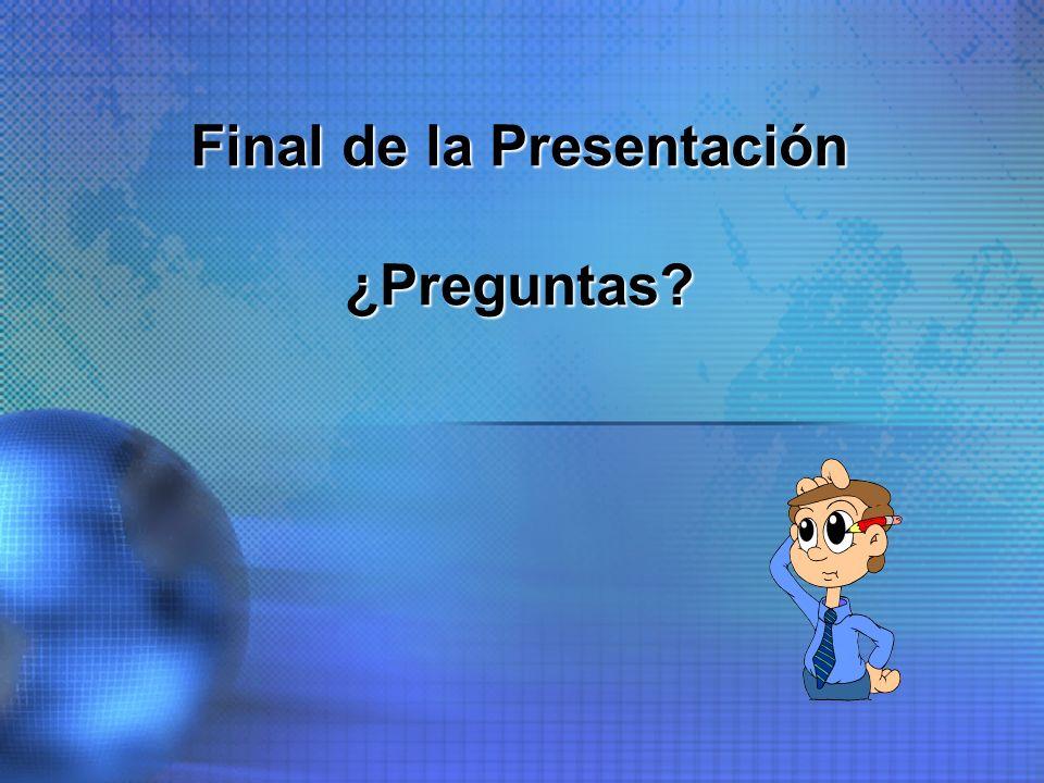 Final de la Presentación ¿Preguntas