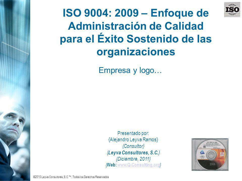 ISO 9004: 2009 – Enfoque de Administración de Calidad para el Éxito Sostenido de las organizaciones