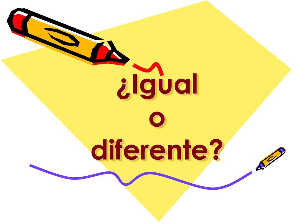 ¿Igual o diferente