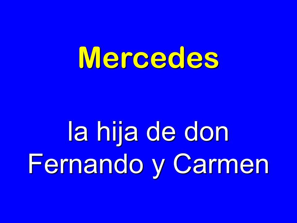 la hija de don Fernando y Carmen