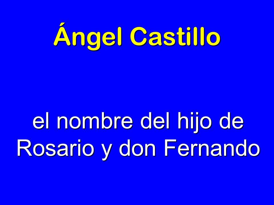el nombre del hijo de Rosario y don Fernando