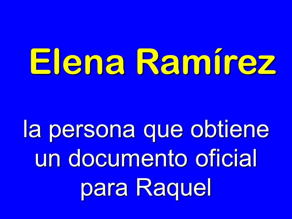 la persona que obtiene un documento oficial para Raquel