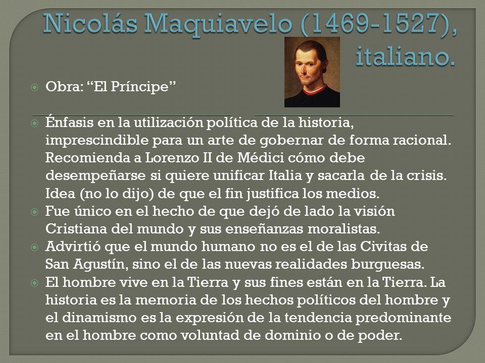 Nicolás Maquiavelo (1469-1527), italiano.