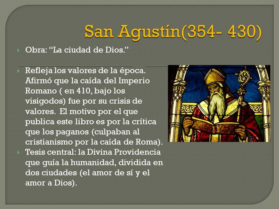 San Agustín(354- 430) Obra: La ciudad de Dios.