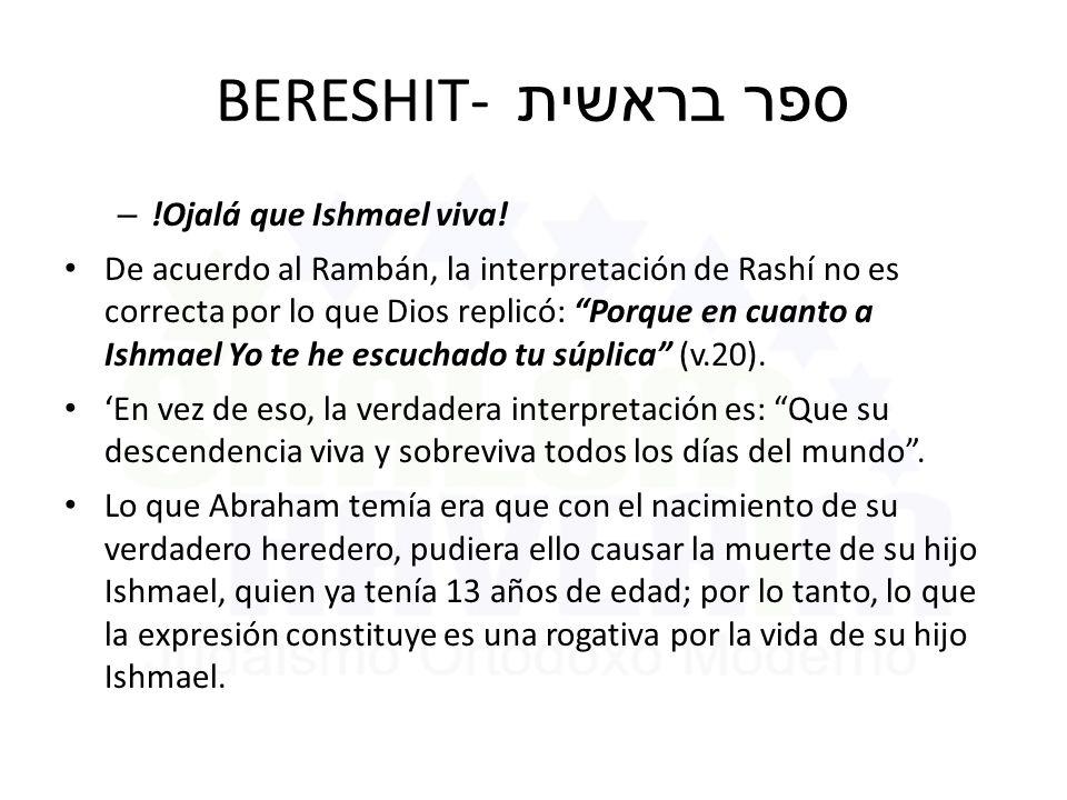 BERESHIT- ספר בראשית !Ojalá que Ishmael viva!