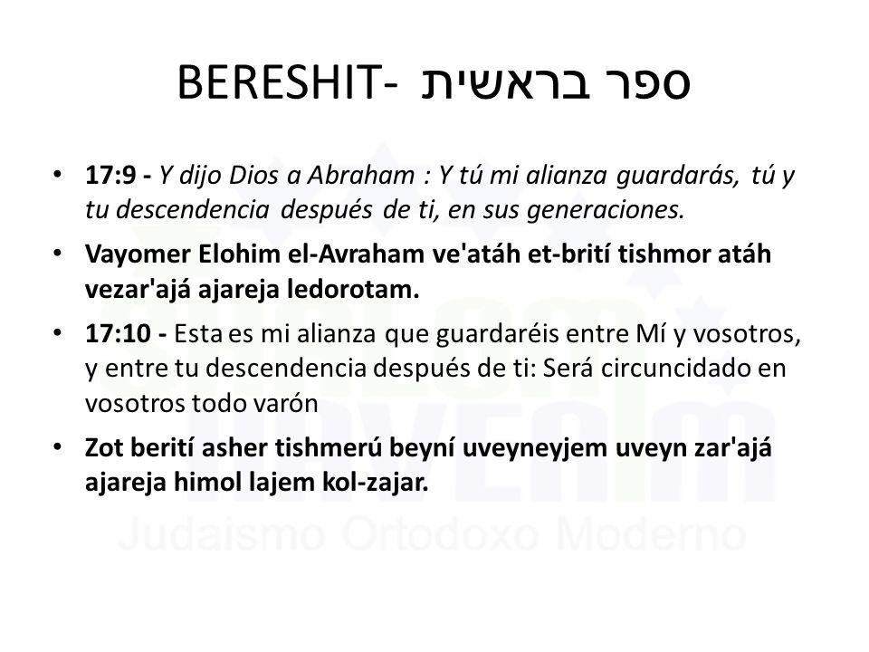 BERESHIT- ספר בראשית 17:9 - Y dijo Dios a Abraham : Y tú mi alianza guardarás, tú y tu descendencia después de ti, en sus generaciones.