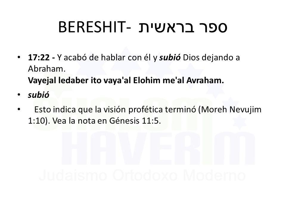 BERESHIT- ספר בראשית 17:22 - Y acabó de hablar con él y subió Dios dejando a Abraham. Vayejal ledaber ito vaya al Elohim me al Avraham.