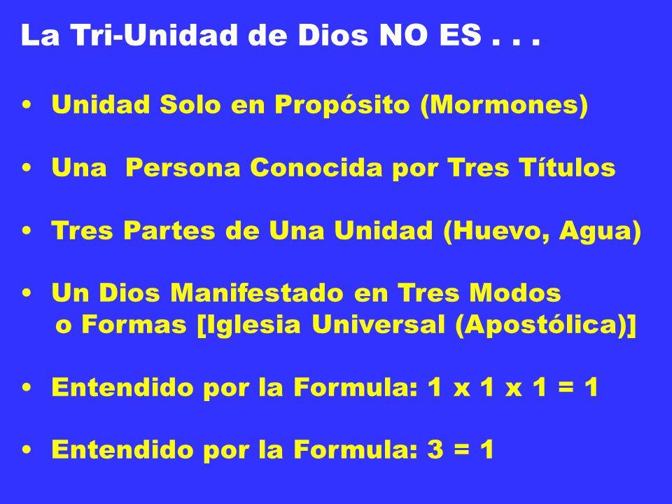 La Tri-Unidad de Dios NO ES . . .