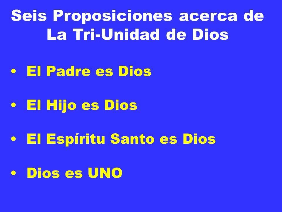 Seis Proposiciones acerca de La Tri-Unidad de Dios