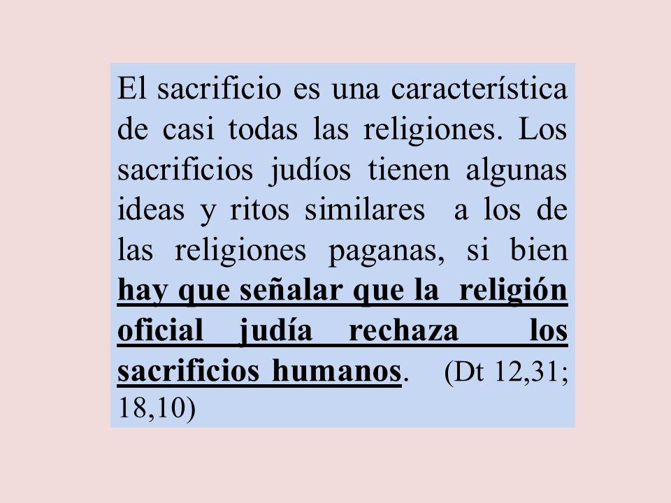 El sacrificio es una característica de casi todas las religiones