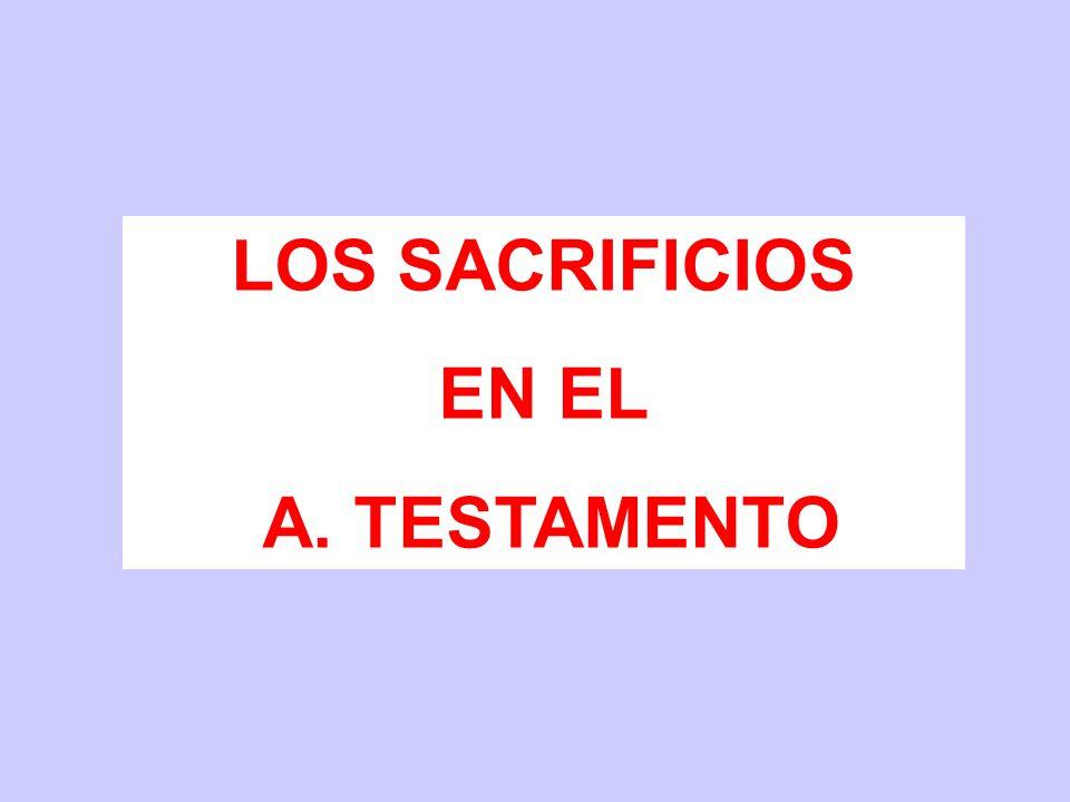 LOS SACRIFICIOS EN EL A. TESTAMENTO