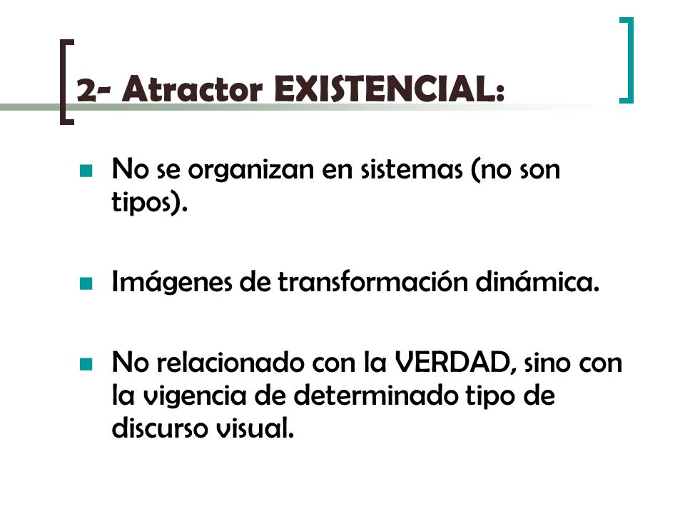 2- Atractor EXISTENCIAL: