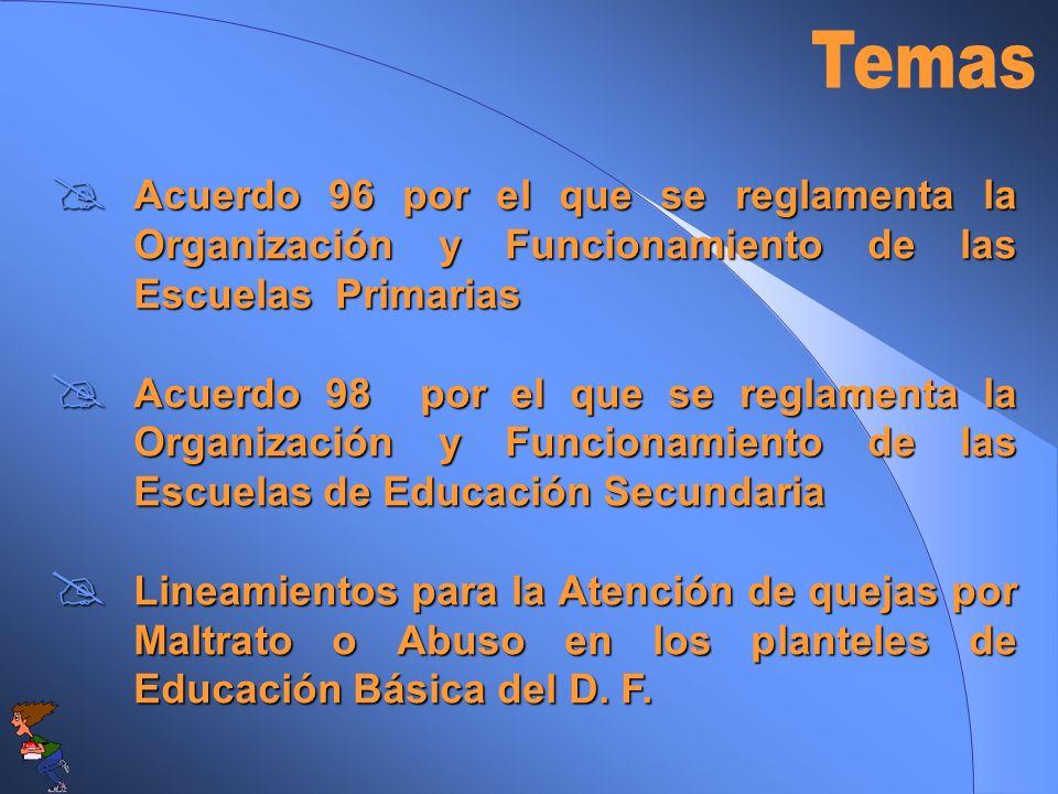 Temas Acuerdo 96 por el que se reglamenta la Organización y Funcionamiento de las Escuelas Primarias.