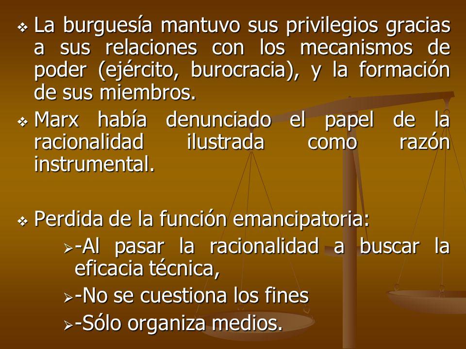 La burguesía mantuvo sus privilegios gracias a sus relaciones con los mecanismos de poder (ejército, burocracia), y la formación de sus miembros.