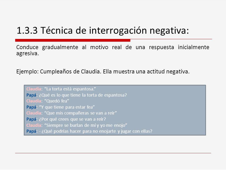 1.3.3 Técnica de interrogación negativa:
