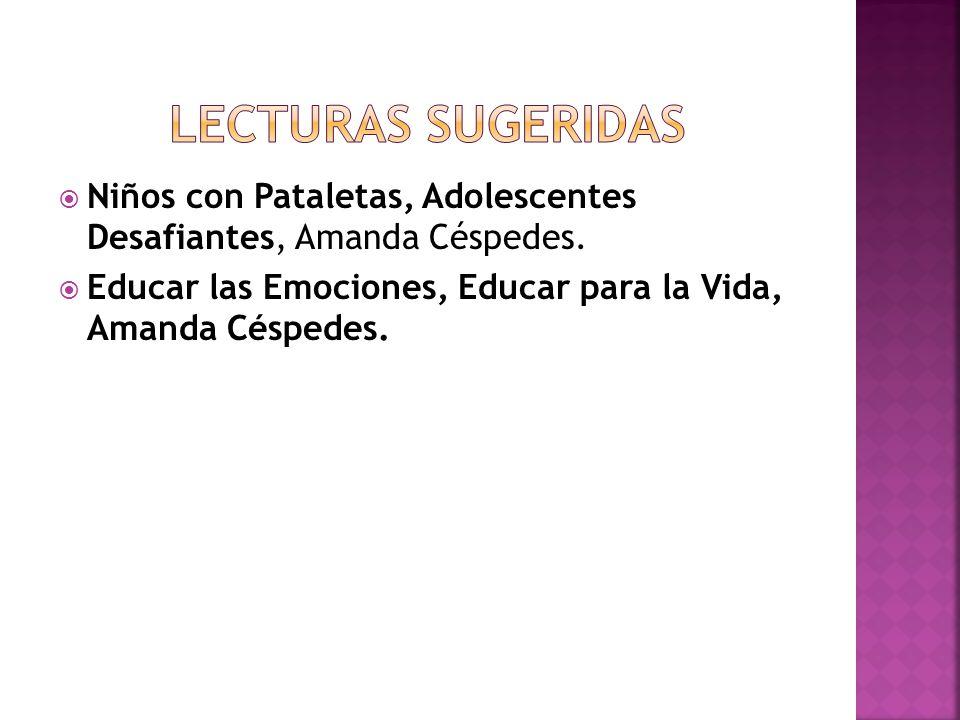 Lecturas sugeridas Niños con Pataletas, Adolescentes Desafiantes, Amanda Céspedes.