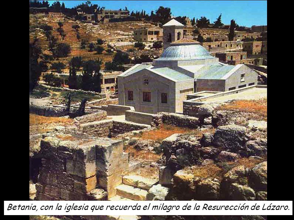 Betania, con la iglesia que recuerda el milagro de la Resurección de Lázaro.