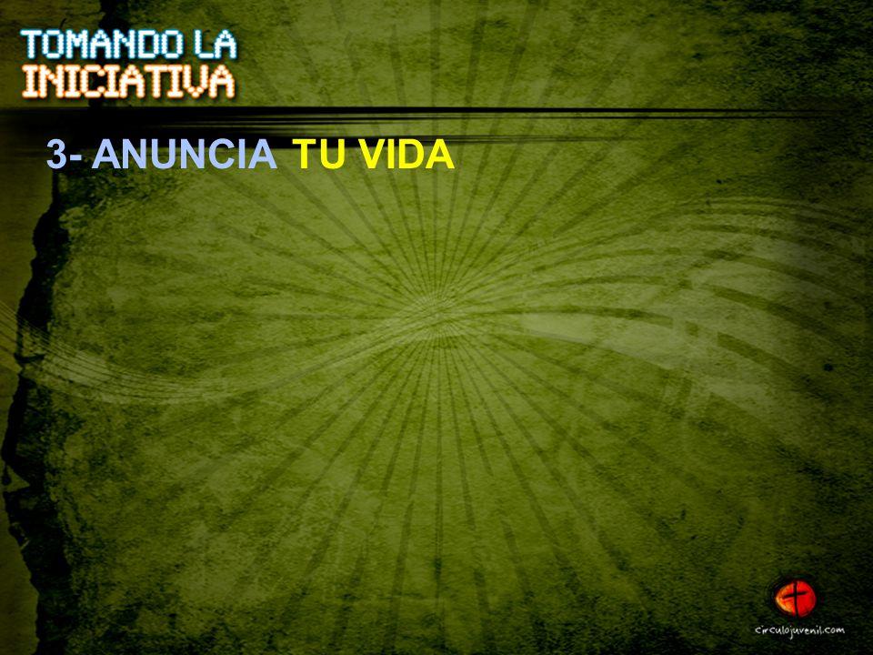 3- ANUNCIA TU VIDA