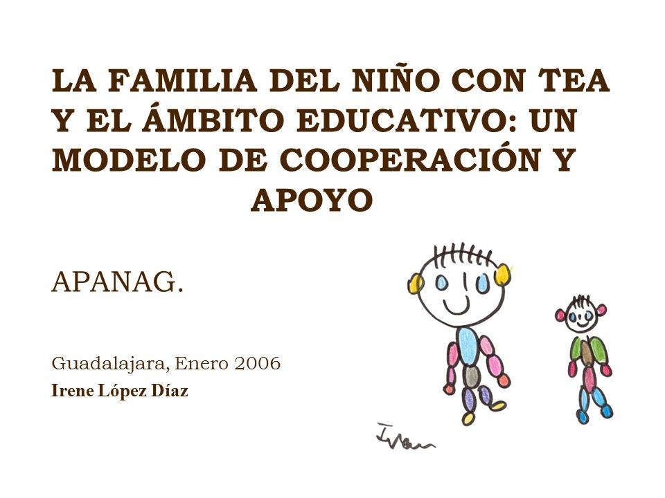 LA FAMILIA DEL NIÑO CON TEA Y EL ÁMBITO EDUCATIVO: UN MODELO DE COOPERACIÓN Y APOYO APANAG.