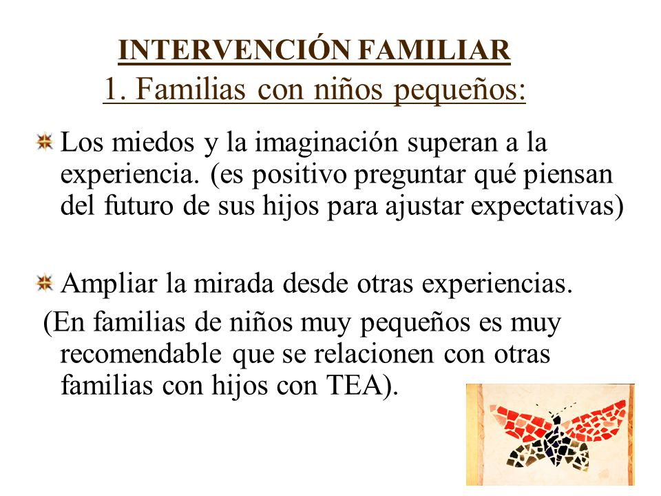 INTERVENCIÓN FAMILIAR 1. Familias con niños pequeños: