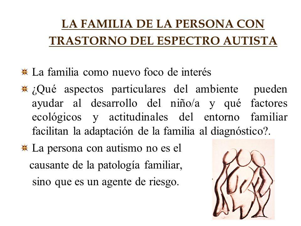 LA FAMILIA DE LA PERSONA CON TRASTORNO DEL ESPECTRO AUTISTA