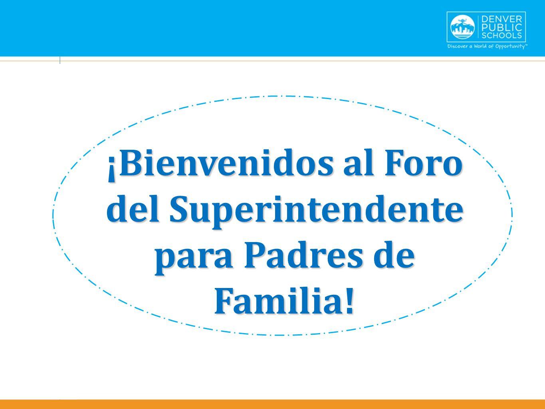 ¡Bienvenidos al Foro del Superintendente para Padres de Familia!