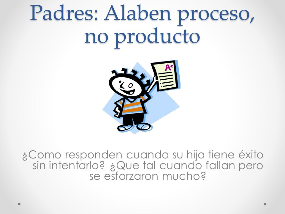 Padres: Alaben proceso, no producto