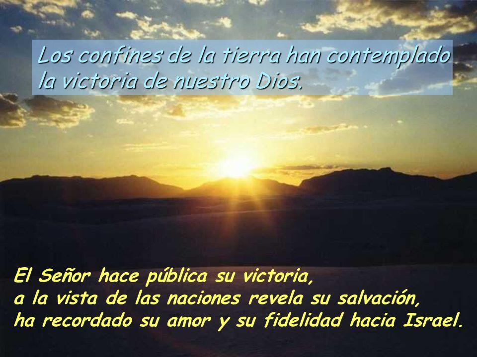 Los confines de la tierra han contemplado la victoria de nuestro Dios.