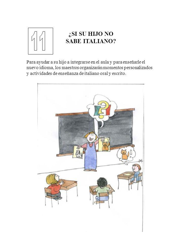 11 ¿SI SU HIJO NO SABE ITALIANO