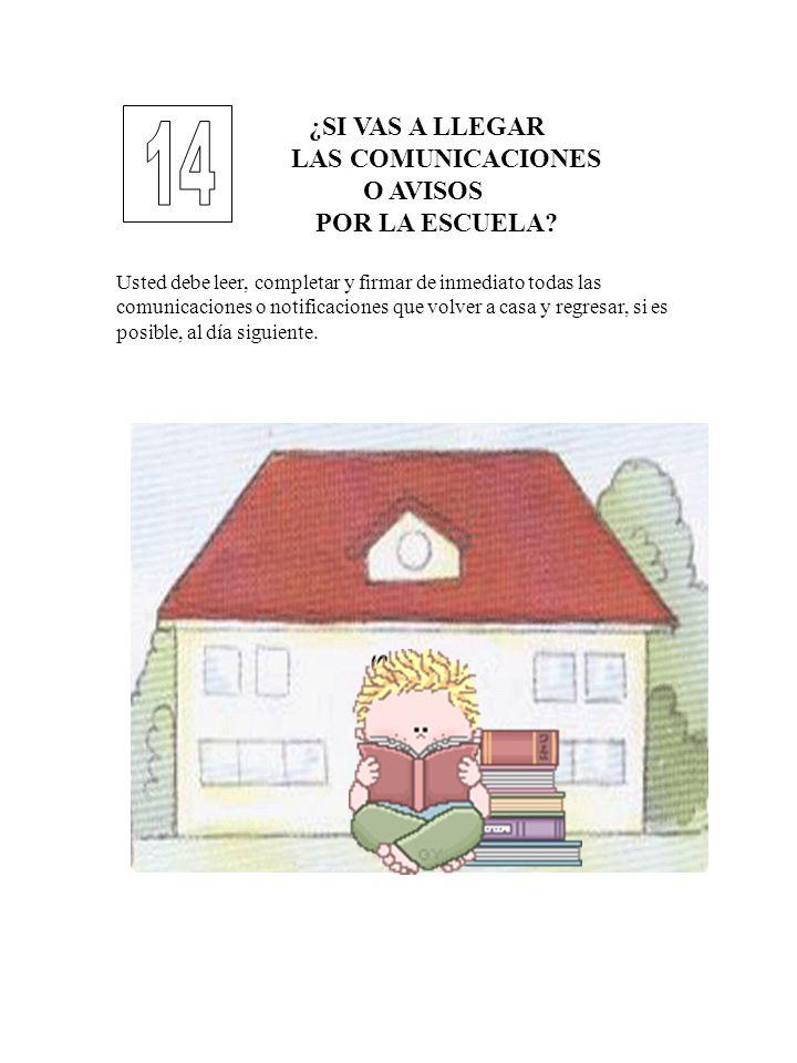 14 ¿SI VAS A LLEGAR LAS COMUNICACIONES O AVISOS POR LA ESCUELA