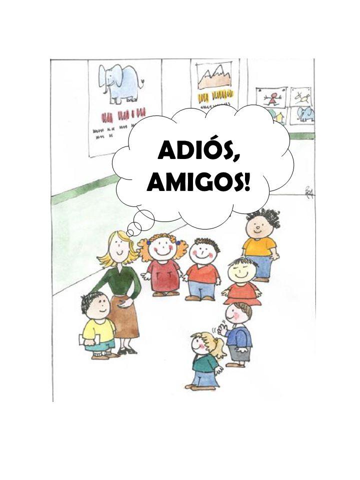 ADIÓS, AMIGOS!