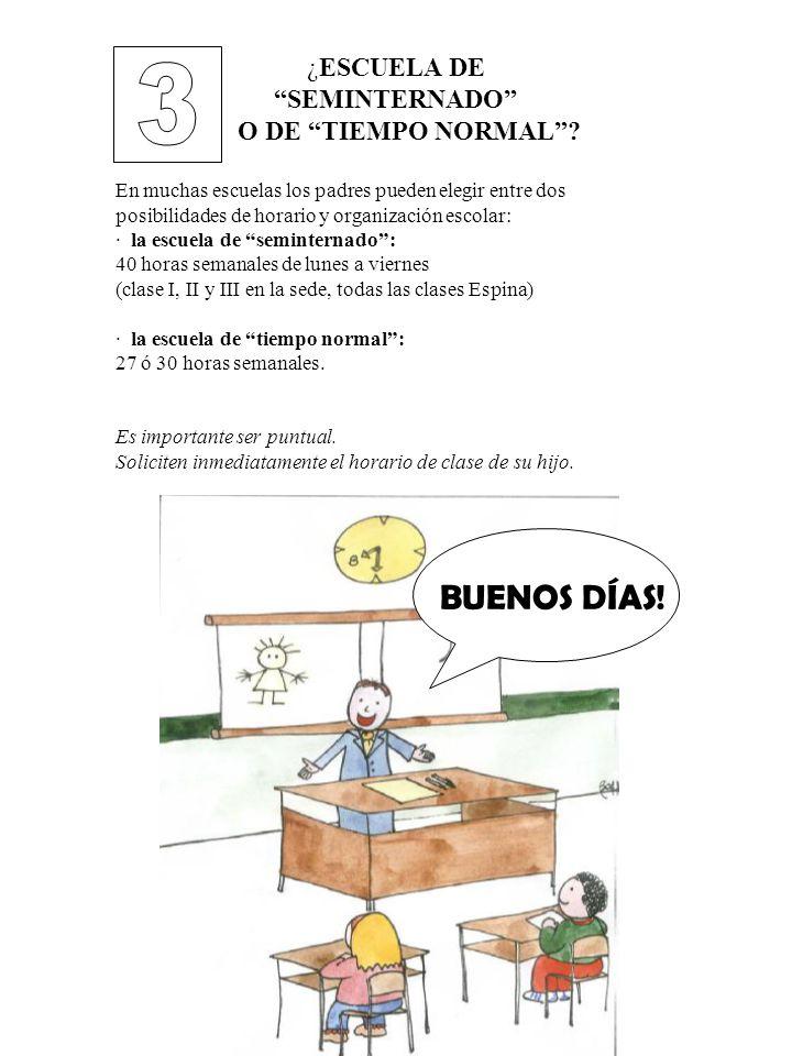 3 BUENOS DÍAS! ¿ESCUELA DE SEMINTERNADO O DE TIEMPO NORMAL