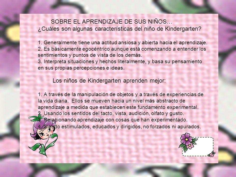SOBRE EL APRENDIZAJE DE SUS NIÑOS… ¿Cuáles son algunas características del niño de Kindergarten.