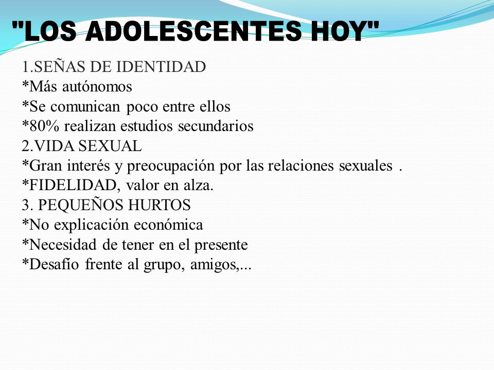 LOS ADOLESCENTES HOY 1.SEÑAS DE IDENTIDAD *Más autónomos