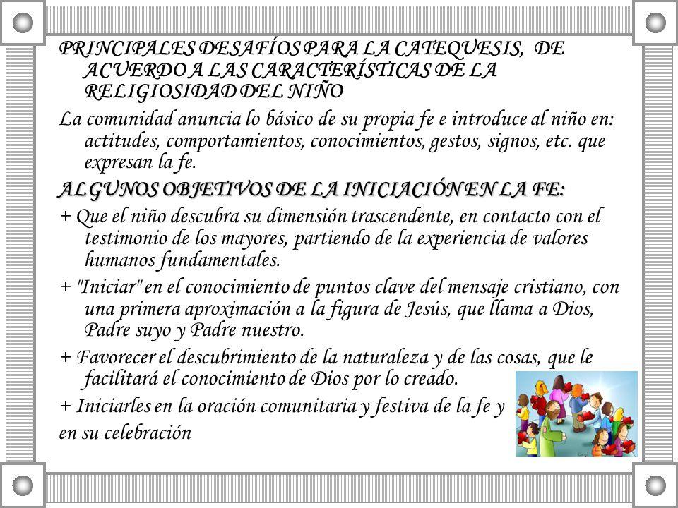PRINCIPALES DESAFÍOS PARA LA CATEQUESIS, DE ACUERDO A LAS CARACTERÍSTICAS DE LA RELIGIOSIDAD DEL NIÑO