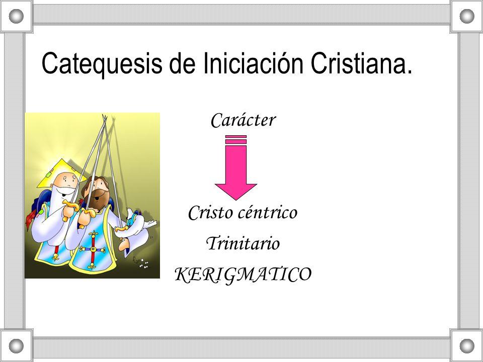 Catequesis de Iniciación Cristiana.
