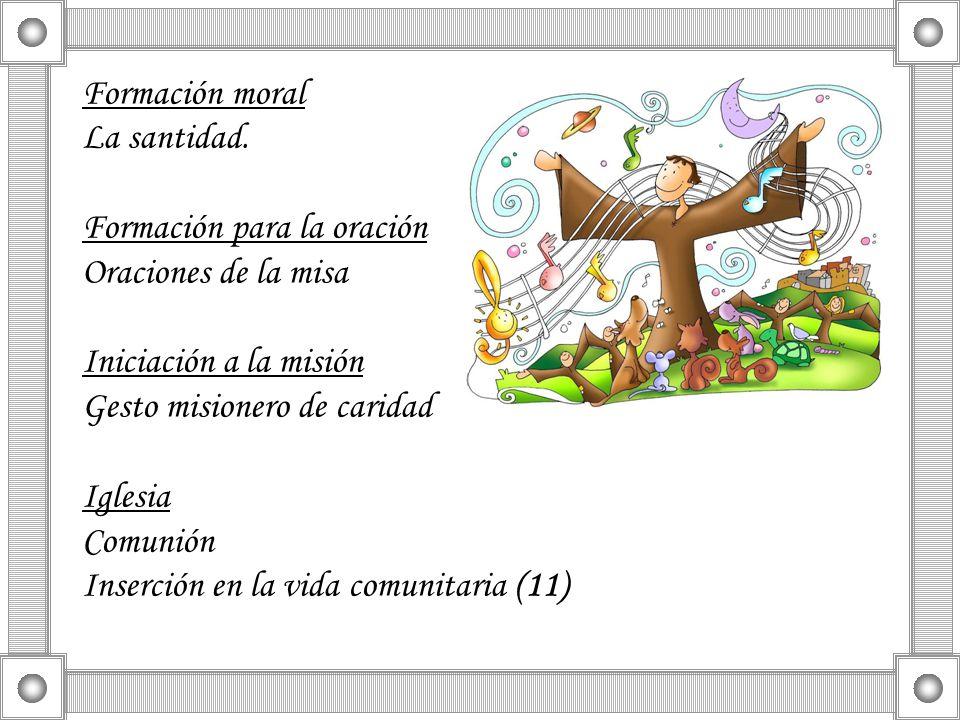 Formación moral La santidad. Formación para la oración. Oraciones de la misa. Iniciación a la misión.