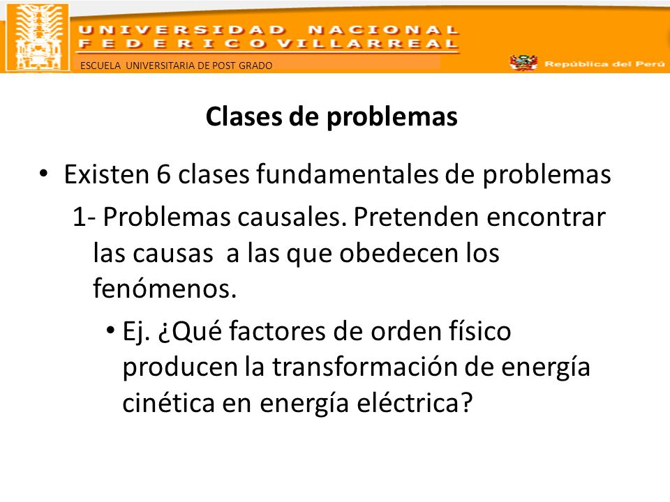 Clases de problemas Existen 6 clases fundamentales de problemas.